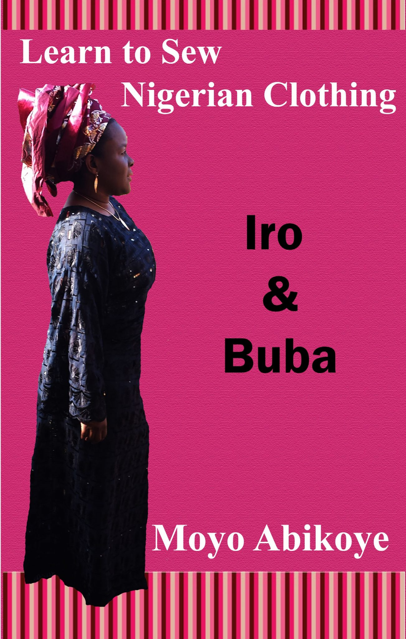 Learn to sew Nigerian clothing: Iro & Buba